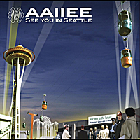 Aaiiee | See You in Seattle