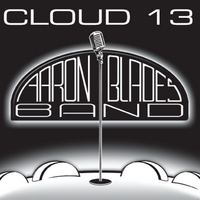 Aaron Blades Band | Cloud 13