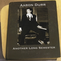 Aaron Durr | Another Long Semester