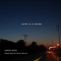 Aaron Espe | Hope in a Maybe