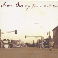 Aaron Espe | Songs from a Small Town