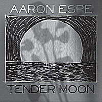 Aaron Espe | Tender Moon