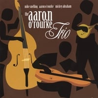 The Aaron O'Rourke Trio | The Aaron O'Rourke Trio