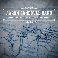 Aaron Sandoval Band | Music & Mileage