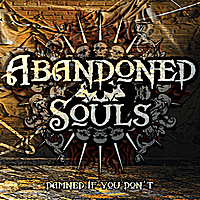 Abandoned Souls | Damned If You Don't