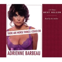 Adrienne Barbeau | There Are Worse Things I Could Do (Audio)