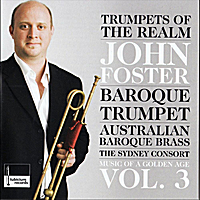 "John Foster and Australian Baroque Brass | ""Trumpets of the Realm"" Music of a Golden Age Vol. 3"
