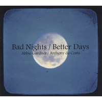 Abbie Gardner/Anthony da Costa | Bad Nights/Better Days