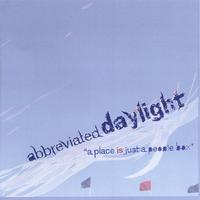 Abbreviated Daylight | A Place Is Just A People Box