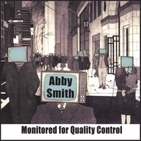 Abby Smith | Monitored For Quality Control