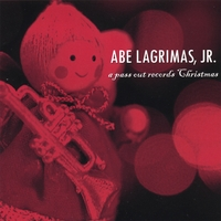 Abe Lagrimas, Jr. | A Pass Out Records Christmas