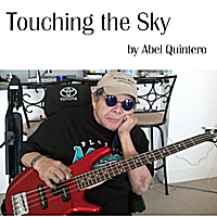 Abel Quintero | Touching the Sky