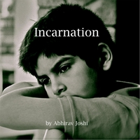 Abhirav Joshi | Incarnation