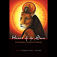 Abbi Spinner McBride, Anne Key & Candace C. Kant | The Heart of the Sun: an Anthology in Exaltation of Sekhmet