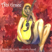 Abi Grace | Heroically Lost, Heroically Found