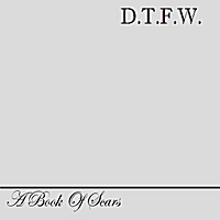A Book of Scars | D.T.F.W.