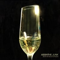 Absinthe Junk | Death in the Afternoon