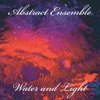 Abstract Ensemble | Water and Light