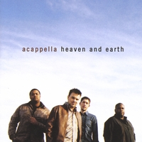 Acappella | Heaven and Earth