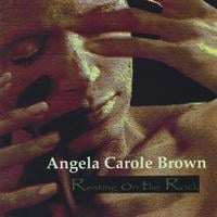 Angela Carole Brown | Resting On The Rock