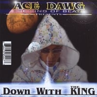 Ace Dawg Presents | Down With The King