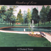 A Choired Taste | Garden of Love
