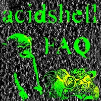 Acidshell | Frequency Asked Questions