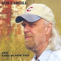 Acie Cargill | Yes, This Is Poetry