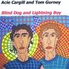 Acie Cargill: Blind Dog and Lightning Boy