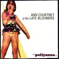 Ann Courtney & the Late Bloomers | The pollyanna EP