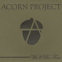 Acorn Project | We'll Be Fine