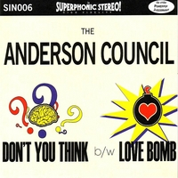The Anderson Council | Don't You Think b/w Love Bomb