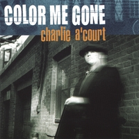 Charlie A'Court | Color Me Gone