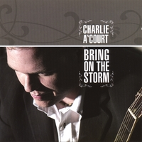 Charlie A'Court | Bring On The Storm