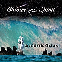 Acoustic Ocean | Chimes of the Spirit