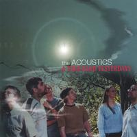 The Acoustics | A Thousand Yesterdays