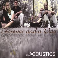 The Acoustics | Forever and a Day