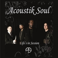 Acoustik Soul | Life's in Session
