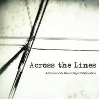 Various Artists | Across the Lines: A Community Recording Collaboration