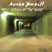 Across Yourself | Kings of the Road