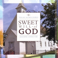 The ACU Alumni Chorus | Sweet Will Of God