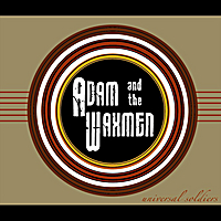 Adam and the Waxmen | Universal Soldiers