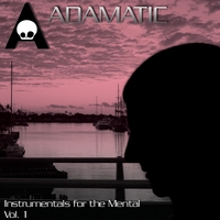 Adamatic | Instrumentals for the Mental Vol. 1