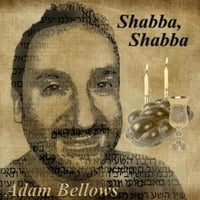 Adam Bellows | Shabba, Shabba
