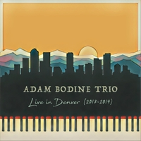 Adam Bodine Trio | Live in Denver (2013-2014)