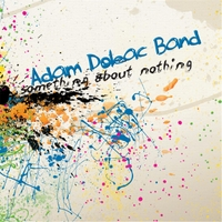 Adam Doleac Band | Something About Nothing