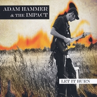 Adam Hammer & the Impact | Let It Burn