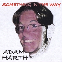 Adam Harth | Something in the Way