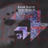 Adam Harth | Drone Music III
