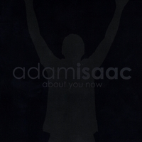 Adam Isaac | About You Now